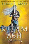 KINGDOM OF ASH (THRONE OF GLASS #7)