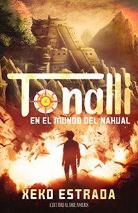 Libro TONALLI: EN EL MUNDO DEL NAHUAL