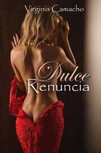 Libro DULCE RENUNCIA (DULCE #1)