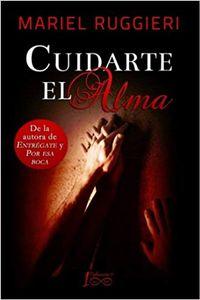 Libro CUIDARTE EL ALMA (CUIDARTE EL ALMA #1)