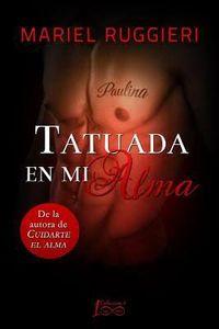 Libro TATUADA EN MI ALMA (CUIDARTE EL ALMA #2)
