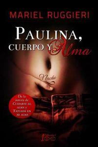 Libro PAULINA, CUERPO Y ALMA (CUIDARTE EL ALMA #3)