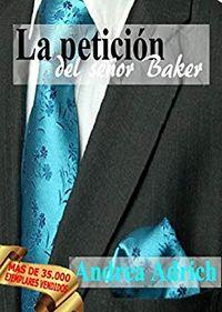 Libro LA PETICIÓN DEL SEÑOR BAKER (TRILOGÍA EL SEÑOR BAKER #2)