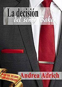 Libro LA DECISIÓN DEL SEÑOR BAKER (TRILOGÍA EL SEÑOR BAKER #3)