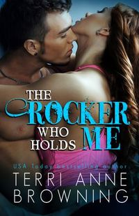 Libro THE ROCKER WHO HOLDS ME (THE ROCKER #1