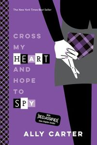 Libro CROSS MY HEART AND HOPE TO SPY (GALLAGHER GIRLS #2)