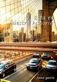 Libro ESTA ES NUESTRA HISTORIA (LUCAS Y VALERIE #2)