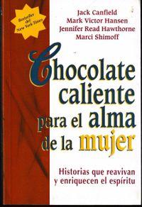 Libro CHOCOLATE CALIENTE PARA EL ALMA DE LA MUJER