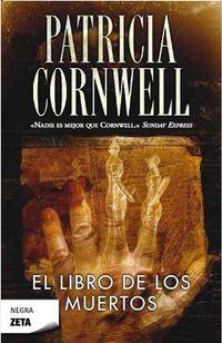 Libro EL LIBRO DE LOS MUERTOS (DOCTORA KAY SCARPETTA #15)