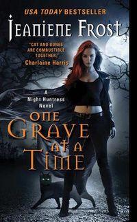 Libro ONE GRAVE AT A TIME (NIGHT HUNTRESS #6)