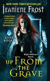 Libro UP FROM THE GRAVE (NIGHT HUNTRESS #7)