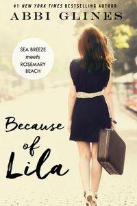 Libro BECAUSE OF LILA (SEA BREEZE MEETS ROSEMARY BEACH #2)