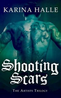 Libro SHOOTING SCARS (THE ARTISTS TRILOGY #2)