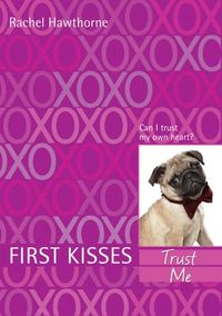 Libro TRUST ME (FIRST KISSES #1)