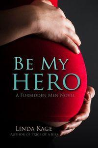 Libro BE MY HERO (FORBIDDEN MEN #3)