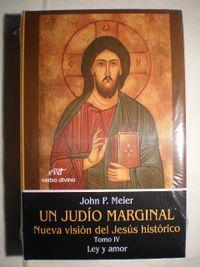 Libro LEY Y AMOR (UN JUDÍO MARGINAL: NUEVA VISIÓN DEL JESÚS HISTÓRICO #4)