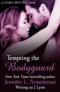 Libro TEMPTING THE BODYGUARD (GAMBLE BROTHERS #3)