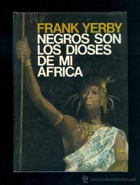 Libro NEGROS SON LOS DIOSES DE MI ÁFRICA