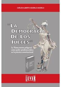 Libro LA DEMOCRACIA DE LOS JUECES: LA 'RAMA MENOS PELIGROSA' COMO PODER DEMOCRÁTICO EN LA PRÁCTICA CONSTITUCIONAL