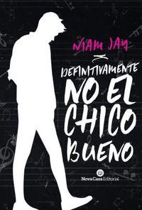 Libro DEFINITIVAMENTE NO EL CHICO BUENO