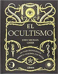 Libro EL OCULTISMO: UN VIAJE CRONOLÓGICO DESDE LA ALQUIMIA A LA WICCA