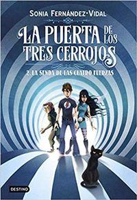 Libro LA SENDA DE LAS CUATRO FUERZAS (LA PUERTA DE LOS TRES CERROJOS #2)