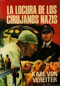 Libro LA LOCURA DE LOS CIRUJANOS NAZIS