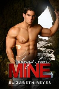 Libro ALWAYS BEEN MINE (THE MORENO BROTHERS #2)