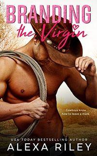 Libro BRANDING THE VIRGIN (COWBOYS & VIRGINS #1)