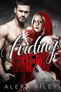 Libro RIDING RED (FAIRYTALE SHIFTER #1)