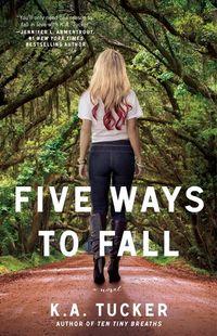 Libro FIVE WAYS TO FALL (TEN TINY BREATHS #4)