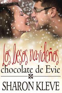 Libro LOS BESOS NAVIDEÑOS DE CHOCOLATE DE EVIE