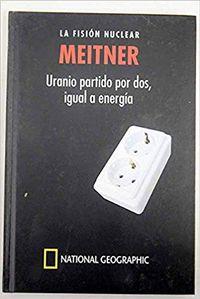Libro MEITNER, LA FISIÓN NUCLEAR