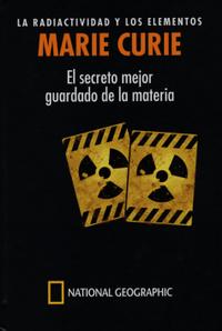 Libro MARIE CURIE, LA RADIACTIVIDAD Y LOS ELEMENTOS