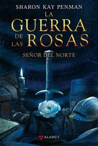 Libro SEÑOR DEL NORTE (LA GUERRA DE LAS ROSAS #2)