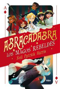 Libro LOS MAGOS REBELDES (ABRACADABRA #1)