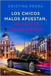 Libro LOS CHICOS MALOS APUESTAN, LAS CHICAS LISTAS GANAN
