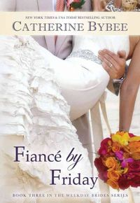 Libro FIANCE BY FRIDAY (WEEKDAY BRIDES #3)