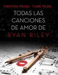 Libro TODAS LAS CANCIONES DE AMOR DE RYAN RILEY
