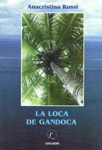 Libro LA LOCA DE GANDOCA