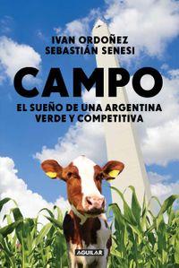 Libro CAMPO: EL SUEÑO DE UNA ARGENTINA VERDE Y COMPETITIVA