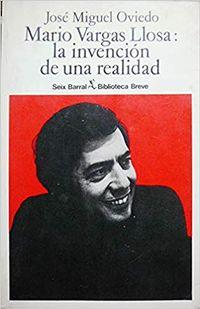 Libro MARIO VARGAS LLOSA: LA INVENCIÓN DE UNA REALIDAD