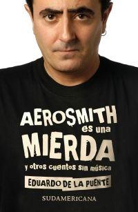 Libro AEROSMITH ES UNA MIERDA Y OTROS CUENTOS SIN MÚSICA
