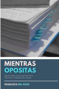 Libro MIENTRAS OPOSITAS