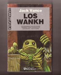Libro LOS WANKH (CICLO DE TSCHAI, EL PLANETA DE LA AVENTURA #2)