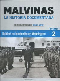 Libro GALTIERI ES BENDECIDO EN WASHINGTON (MALVINAS LA HISTORIA DOCUMENTADA #2)