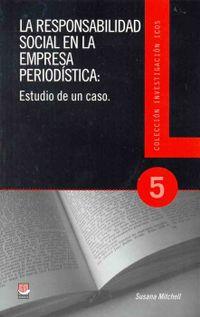 Libro LA RESPONSABILIDAD SOCIAL EN LA EMPRESA PERIODÍSTICA: ESTUDIO DE UN CASO