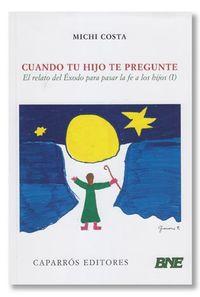 Libro CUANDO TU HIJO TE PREGUNTE: EL RELATO DEL ÉXODO PARA PASAR LA FE A LOS HIJOS #1