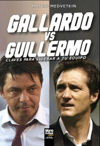 Libro GALLARDO VS. GUILLERMO: CLAVES PARA LIDERAR A TU EQUIPO