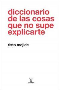 Libro DICCIONARIO DE LAS COSAS QUE NO SUPE EXPLICARTE
